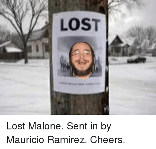 Mauricio: LOST Lost Malone. Sent in by Mauricio Ramirez. Cheers.