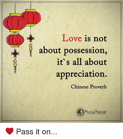 Love Is Not About Possession It S All About Appreciation Chinese