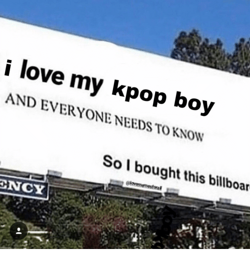 Love, Boy, and Kpop: love my kpop boy  AND EVERYONE NEEDS TO KNOW  Sol bought this billboar  clovememesforal  ENCY