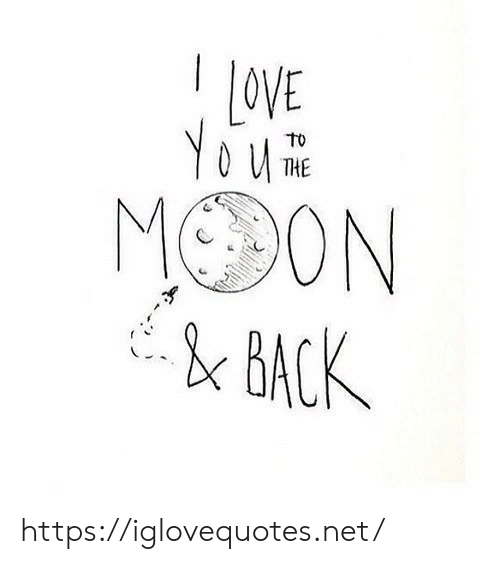 Love, Net, and You: LOVE  You  To  THE  MO ON https://iglovequotes.net/