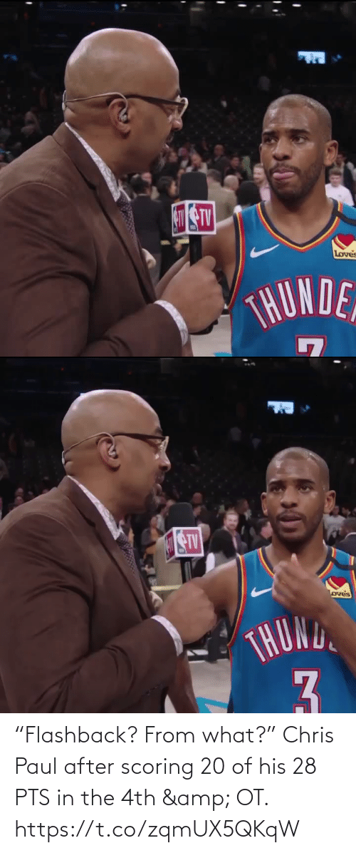 """Chris Paul: Loves  THUNDE   STV  oves  THOND  3. """"Flashback? From what?""""   Chris Paul after scoring 20 of his 28 PTS in the 4th & OT.    https://t.co/zqmUX5QKqW"""