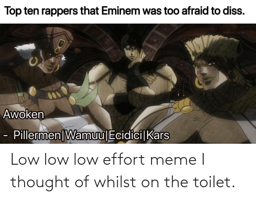 On The Toilet: Low low low effort meme I thought of whilst on the toilet.