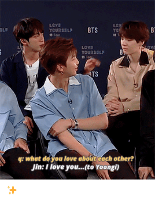 I Love You To: Lowa  TS  g: what de you love about each other?  Jin: I love you...(to Yoongl) ✨