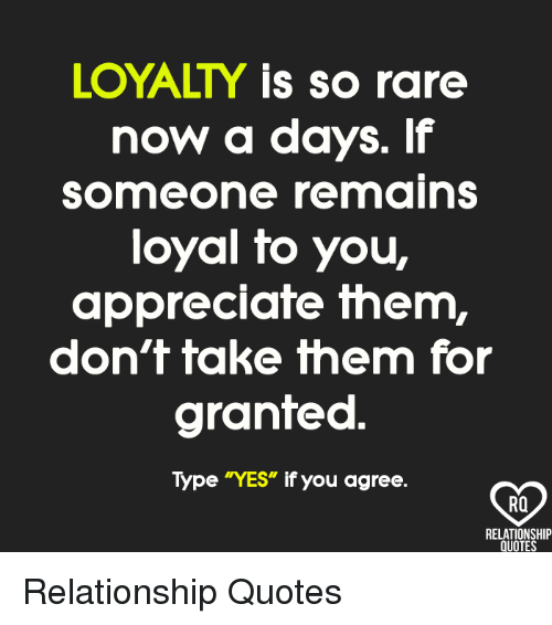 Loyalty Is So Rare Now A Days If Someone Remains Loyal To You