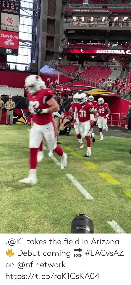 State Farm: LS  TEAM  SHOP  JOHN (PADDY) DRISCOLL  Dignity Health  State Farm  ONA C  25  49  LITILS .@K1 takes the field in Arizona 🔥  Debut coming 🔜  #LACvsAZ on @nflnetwork https://t.co/raK1CsKA04
