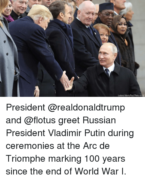 Anaconda, Memes, and Vladimir Putin: Ludovic Marin/Pool Photo via AP President @realdonaldtrump and @flotus greet Russian President Vladimir Putin during ceremonies at the Arc de Triomphe marking 100 years since the end of World War I.