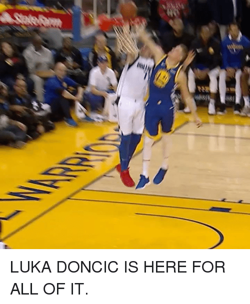 All, For, and  Luka: LUKA DONCIC IS HERE FOR ALL OF IT.