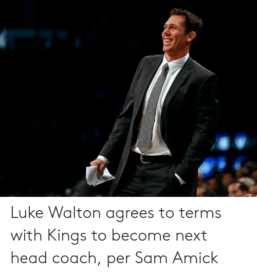 Head Coach: Luke Walton agrees to terms with Kings to become next head coach, per Sam Amick