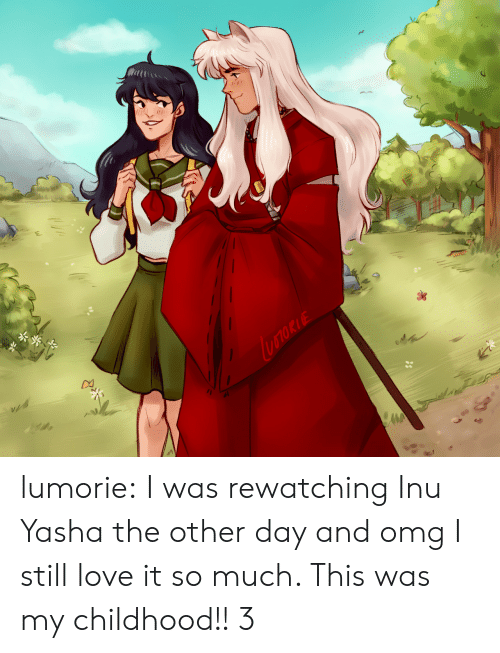 Love, Omg, and Target: lumorie:  I was rewatching Inu Yasha the other day and omg I still love it so much. This was my childhood!! 3