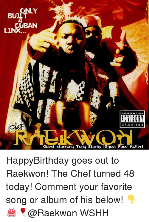 Memes, Wshh, and Chef: LY  BUl  BAN  LIN  ADVISORY  Guest starring Tony Starks (Ghost Face Killer] HappyBirthday goes out to Raekwon! The Chef turned 48 today! Comment your favorite song or album of his below! 👇🎂🎈@Raekwon WSHH