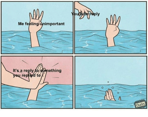 You, Reply, and Its A: ly  Me feelinglunimportant  It's a reply  you rep  ething
