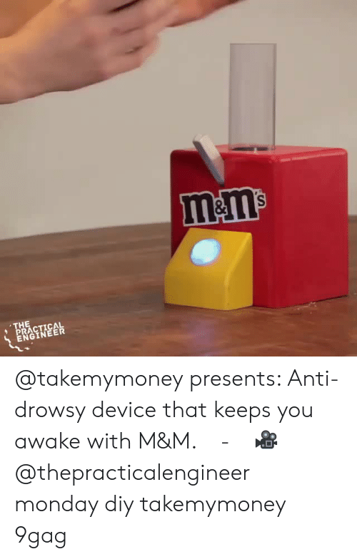 m&m: m&m  THE  PRACTICAL  ENGINEER @takemymoney presents: Anti-drowsy device that keeps you awake with M&M.⠀ -⠀ 🎥 @thepracticalengineer⠀ monday diy takemymoney 9gag