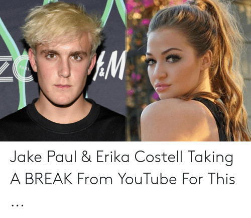 Erika Costell: M  PARI Jake Paul & Erika Costell Taking A BREAK From YouTube For This ...