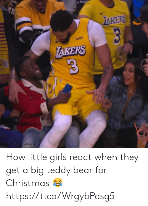 Akers: M Regrl  AKERS  wish  TAKERS How little girls react when they get a big teddy bear for Christmas 😂 https://t.co/WrgybPasg5