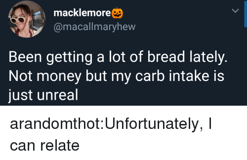 Money, Target, and Tumblr: macklemore  @macallmaryhew  Been getting a lot of bread lately.  Not money but my carb intake is  just unreal arandomthot:Unfortunately, I can relate