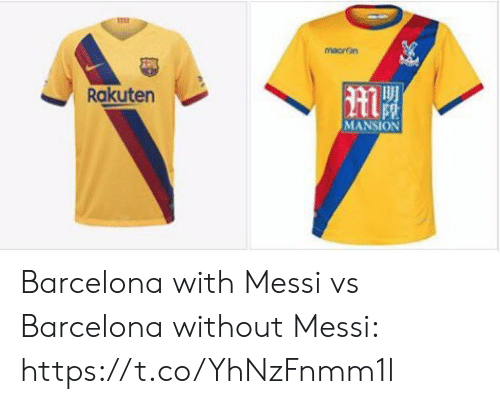 Mansion: macron  Rakuten  MANSION Barcelona with Messi vs Barcelona without Messi: https://t.co/YhNzFnmm1l