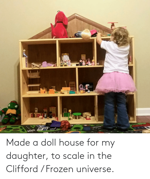 clifford: Made a doll house for my daughter, to scale in the Clifford / Frozen universe.