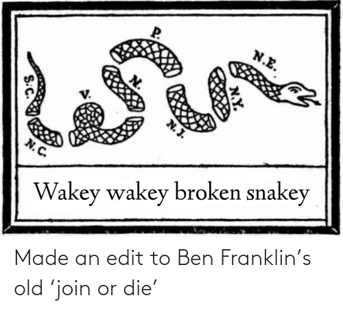 Ben Franklin: Made an edit to Ben Franklin's old 'join or die'