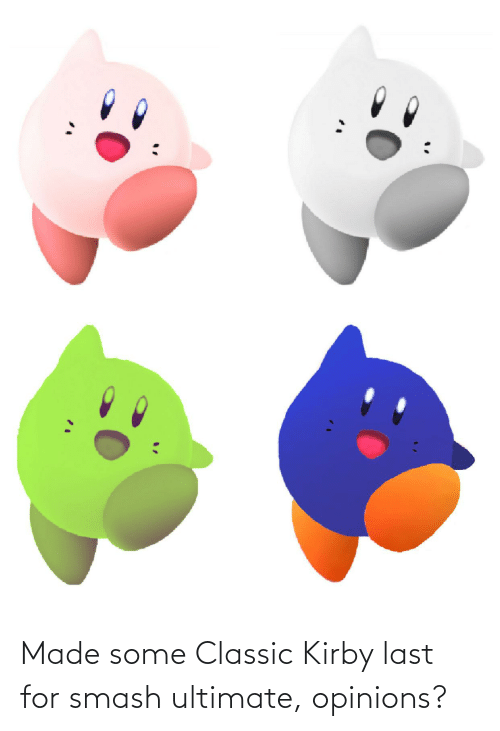 Smash Ultimate: Made some Classic Kirby last for smash ultimate, opinions?