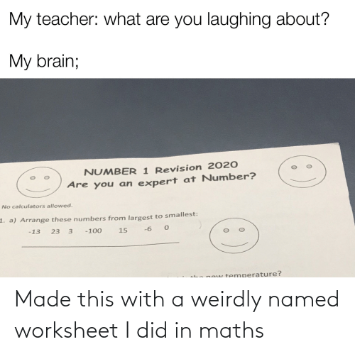 Worksheet: Made this with a weirdly named worksheet I did in maths