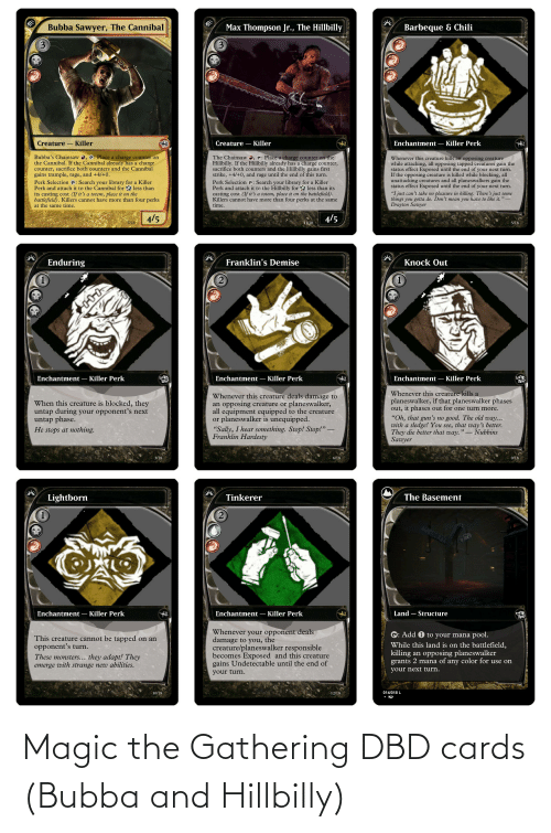 gathering: Magic the Gathering DBD cards (Bubba and Hillbilly)