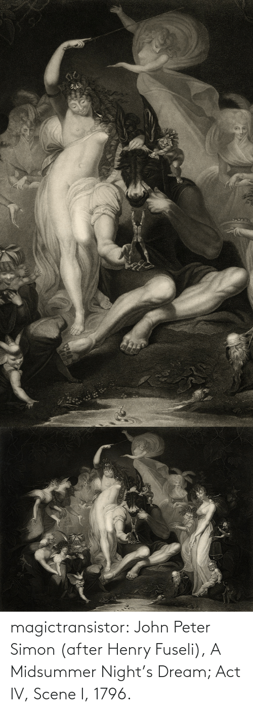 john: magictransistor:  John Peter Simon (after Henry Fuseli), A Midsummer Night's Dream; Act IV, Scene I, 1796.