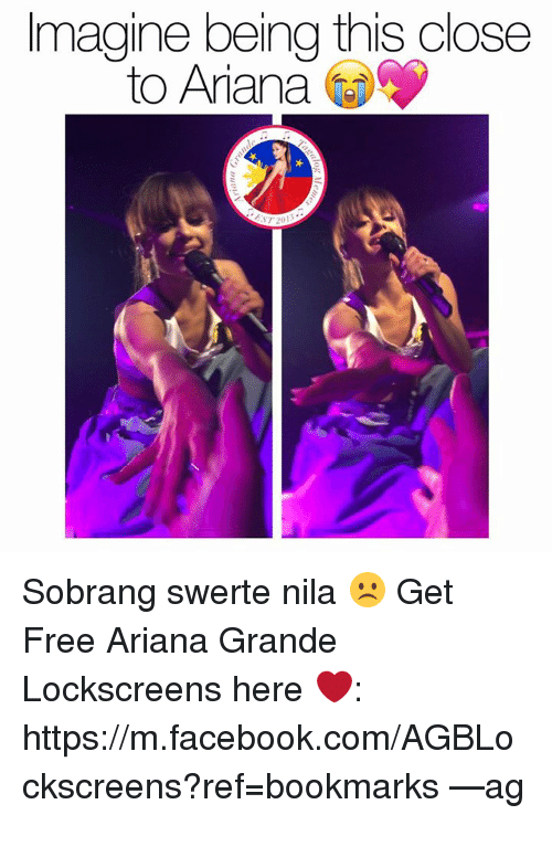 lockscreen: magine being this close  to Ariana Sobrang swerte nila ☹️   Get Free Ariana Grande Lockscreens here ❤️: https://m.facebook.com/AGBLockscreens?ref=bookmarks  —ag༄