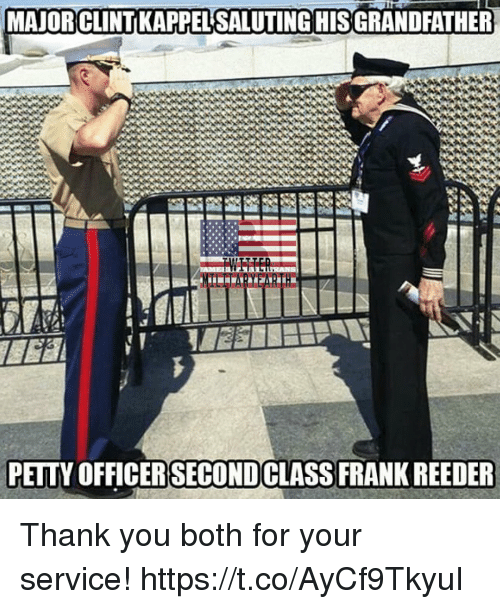 Saluting: MAJOR CLINT KAPPEL SALUTING HISGRANDFATHER  PELTY OFFICER SECONDCLASS FRANK REEDER Thank you both for your service! https://t.co/AyCf9TkyuI
