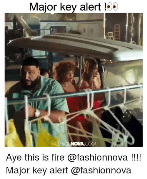 Fire, Funny, and Com: Major key alert !5  FASHIONOVA.COM Aye this is fire @fashionnova !!!! Major key alert @fashionnova