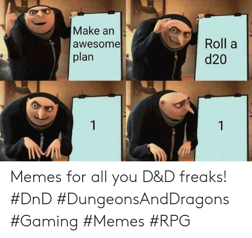Memes, DnD, and Awesome: Make an  Roll a  d20  awesome  plan  1  1 Memes for all you D&D freaks! #DnD #DungeonsAndDragons #Gaming #Memes #RPG