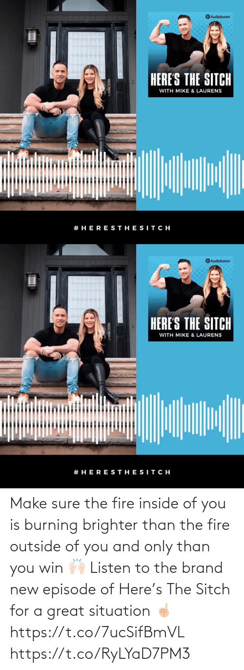 Outside Of: Make sure the fire inside of you is burning brighter than the fire outside of you and only than you win 🙌🏻 Listen to the brand new episode of Here's The Sitch for a great situation ☝🏼 https://t.co/7ucSifBmVL https://t.co/RyLYaD7PM3
