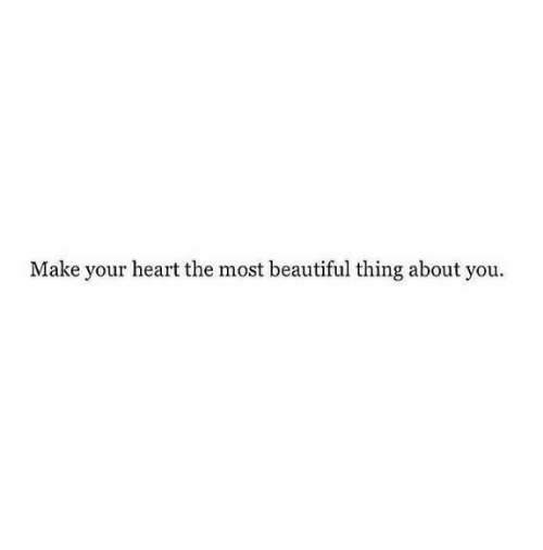 About You: Make your heart the most beautiful thing about you