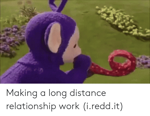 Distance Relationship: Making a long distance relationship work (i.redd.it)