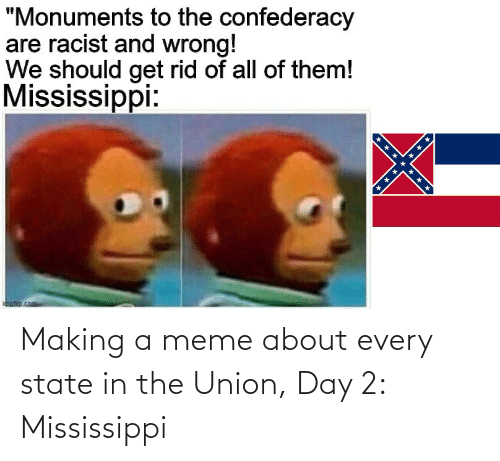 Mississippi: Making a meme about every state in the Union, Day 2: Mississippi