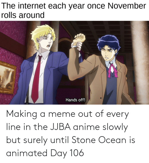 Animated: Making a meme out of every line in the JJBA anime slowly but surely until Stone Ocean is animated Day 106