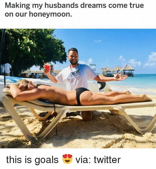 dreams come true: Making my husbands dreams come true  on our honeymoon. this is goals 😍 via: twitter