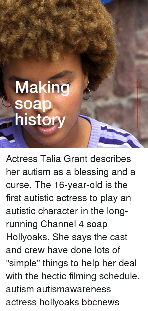 """Memes, Autism, and Help: Making  soap  history Actress Talia Grant describes her autism as a blessing and a curse. The 16-year-old is the first autistic actress to play an autistic character in the long-running Channel 4 soap Hollyoaks. She says the cast and crew have done lots of """"simple"""" things to help her deal with the hectic filming schedule. autism autismawareness actress hollyoaks bbcnews"""