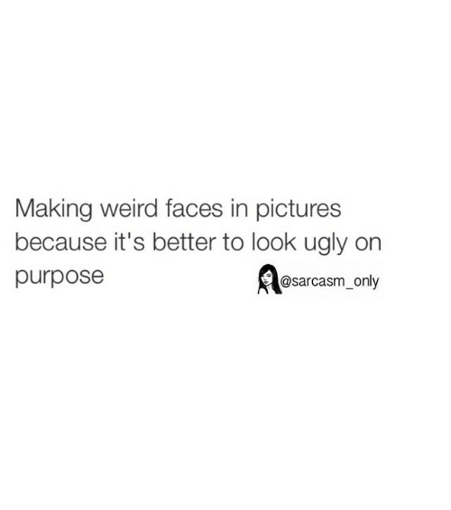 looking ugly