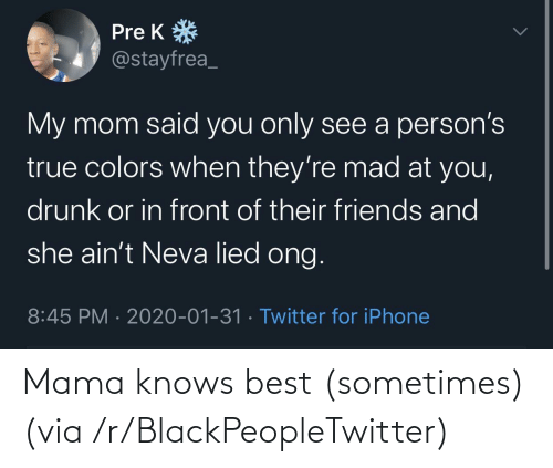 mama: Mama knows best (sometimes) (via /r/BlackPeopleTwitter)