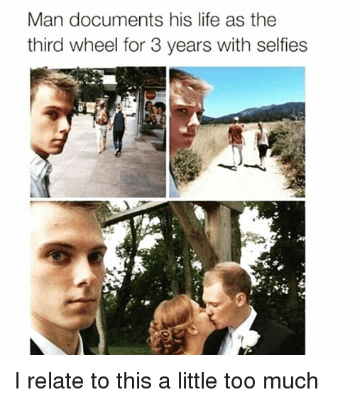 Third Wheels: Man documents his life as the  third wheel for 3 years with selfies I relate to this a little too much