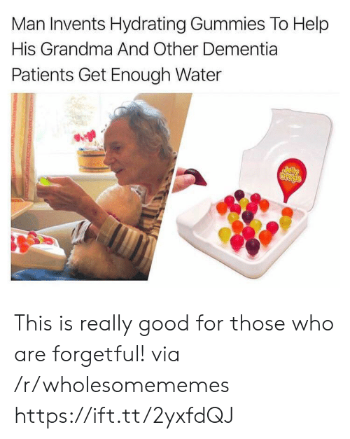 Dementia: Man Invents Hydrating Gummies To Help  His Grandma And Other Dementia  Patients Get Enough Water  Jely  Dsops This is really good for those who are forgetful! via /r/wholesomememes https://ift.tt/2yxfdQJ