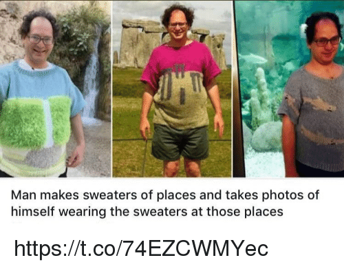 Offed Himself: Man makes sweaters of places and takes photos of  himself wearing the sweaters at those places https://t.co/74EZCWMYec