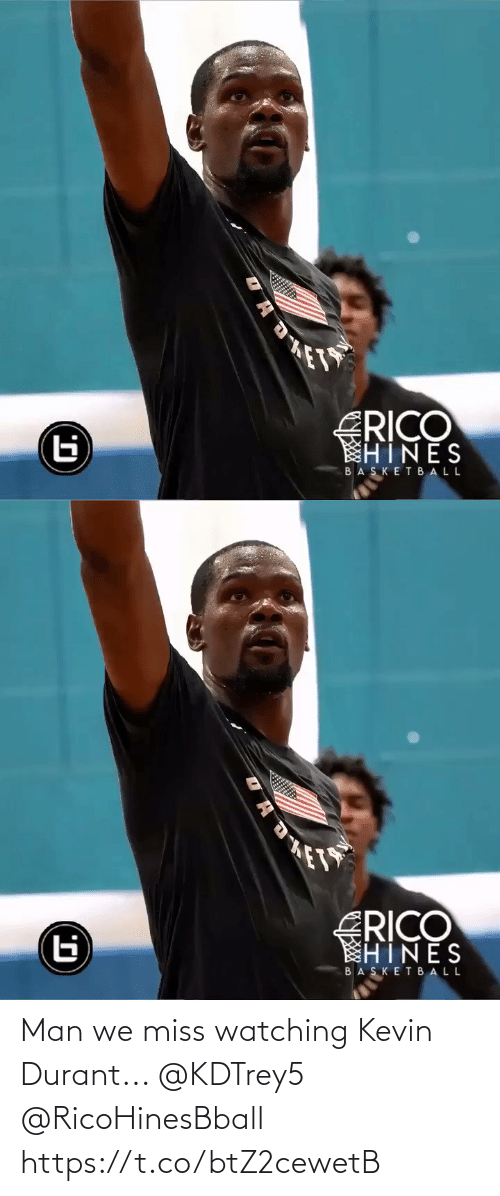 kevin: Man we miss watching Kevin Durant... @KDTrey5 @RicoHinesBball https://t.co/btZ2cewetB