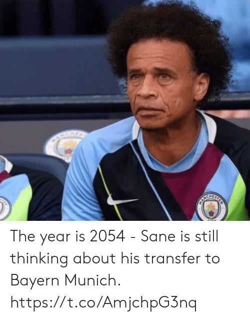 Bayern: MANCH The year is 2054 - Sane is still thinking about his transfer to Bayern Munich. https://t.co/AmjchpG3nq
