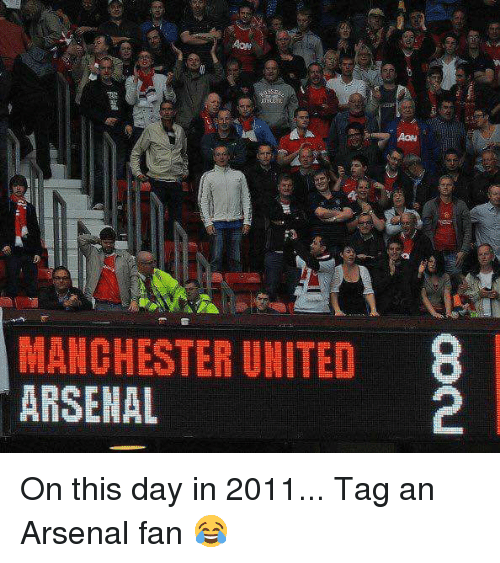 fanning: MANCHESTER UNITED 8  ARSENAL On this day in 2011... Tag an Arsenal fan 😂