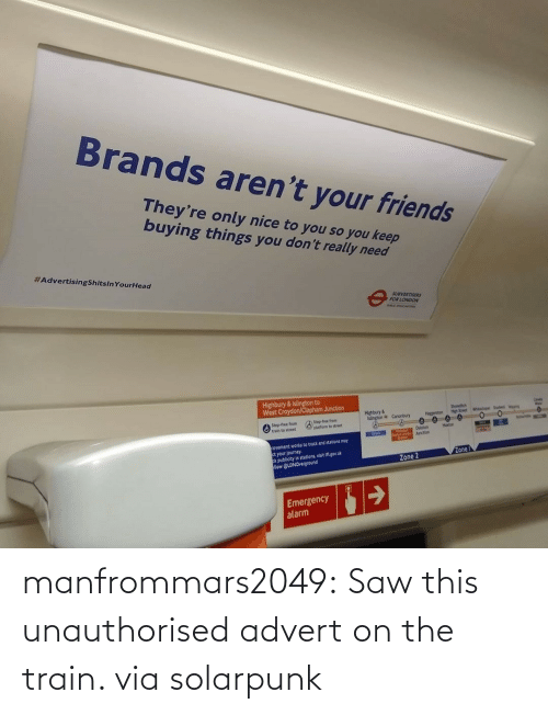 Train: manfrommars2049:  Saw this unauthorised advert on the train. via solarpunk