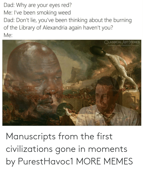 gone: Manuscripts from the first civilizations gone in moments by PurestHavoc1 MORE MEMES