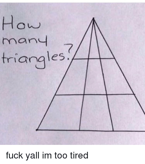 Fuck Yall: many  7  triangles fuck yall im too tired