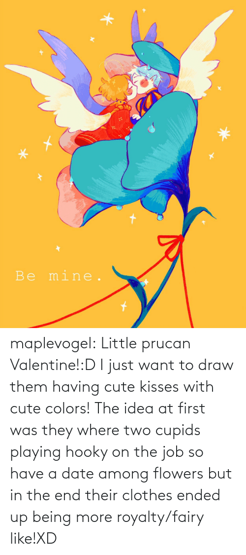 in the end: maplevogel:  Little prucan Valentine!:D I just want to draw them having cute kisses with cute colors! The idea at first was they where two cupids playing hooky on the job so have a date among flowers but in the end their clothes ended up being more royalty/fairy like!XD