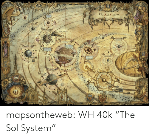 """Maps: mapsontheweb:  WH 40k """"The Sol System"""""""